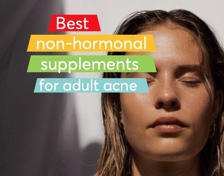 Non-Hormonal Supplements for Women With Acne